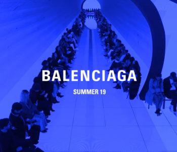 BALENCIAGA SUMMER 19