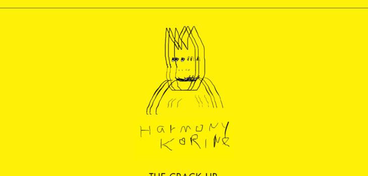Harmony Korine - The Crack-Up